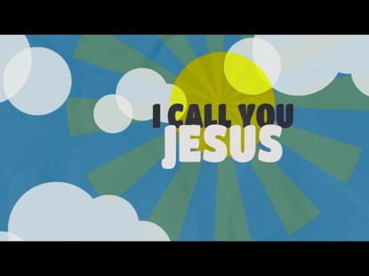 I CALL YOU JESUS
