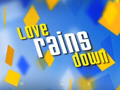 LOVE RAINS DOWN