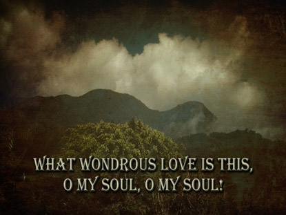 WHAT A WONDROUS LOVE IS THIS
