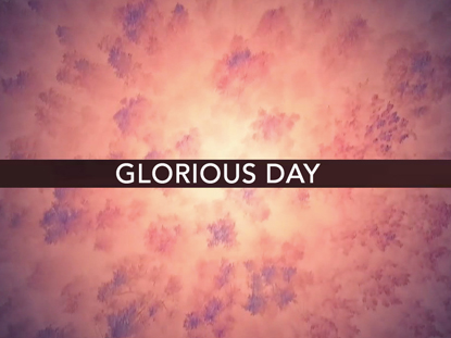 Glorious Day Video Worship Song Track With Lyrics Kristian