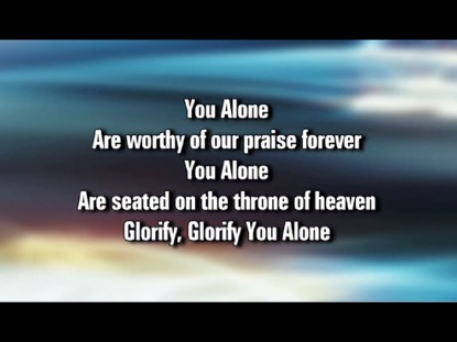 GLORIFY YOU ALONE