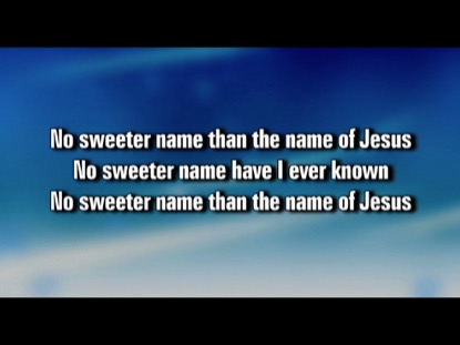 NO SWEETER NAME
