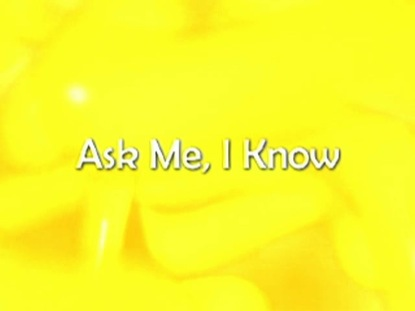 ASK ME I KNOW