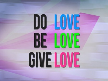DO BE GIVE LOVE