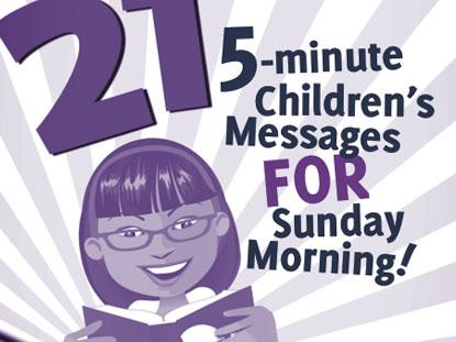 5 MINUTE CHILDREN'S MESSAGES