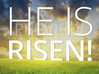 HE IS RISEN SUNRISE STILL