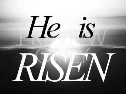 HE IS RISEN BLACK AND WHITE
