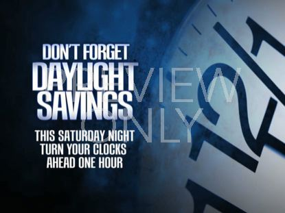 DAYLIGHT SAVINGS 01: SPRING AHEAD STILL