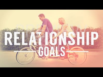 RELATIONSHIP GOALS TITLE STILL