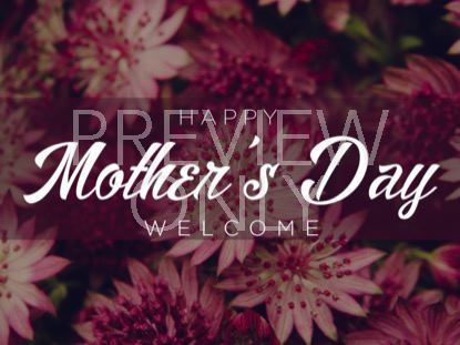 HAPPY MOTHER'S DAY WELCOME