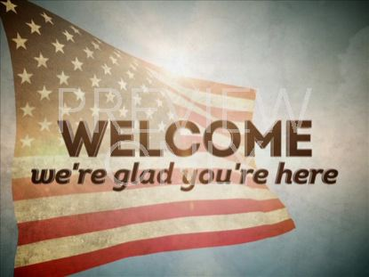 THE AMERICAN FLAG WELCOME STILL