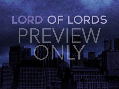 LORD OF LORDS STILL