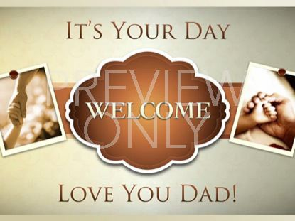 FATHER'S DAY WELCOME STILL