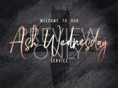 LENT ASH WEDNESDAY WELCOME STILL