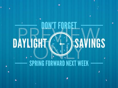 DAY LIGHT SAVINGS SPRING FORWARD