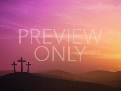 Easter Sunrise Calvary Distant | Motion Worship | Preaching Today Media