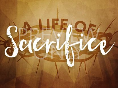 A LIFE OF SACRIFICE STILL 5