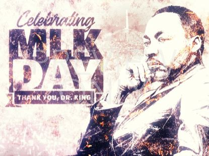 CELEBRATING MARTIN LUTHER KING DAY STILL 1