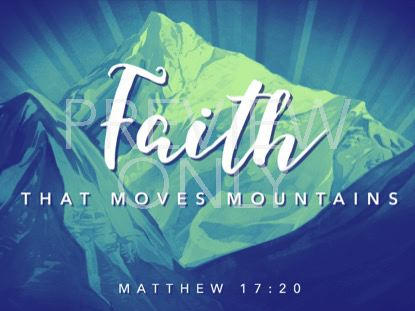 FAITH MOVES MOUNTAINS STILL