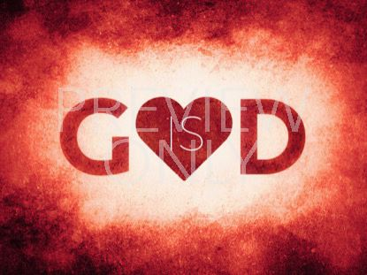 GOD IS LOVE STILL 1