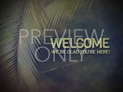 PALM BRANCHES WELCOME