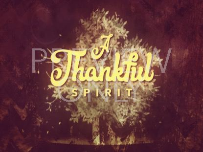 THANKSGIVING GRATITUDE SPIRIT STILL