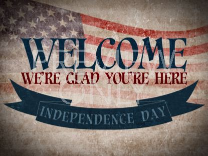 VINTAGE INDEPENDENCE DAY WELCOME STILL