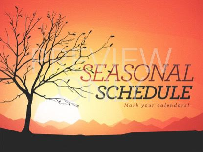 SEASONAL SCHEDULE