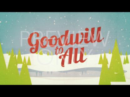 CHRISTMAS WELCOME GOODWILL TO ALL STILL