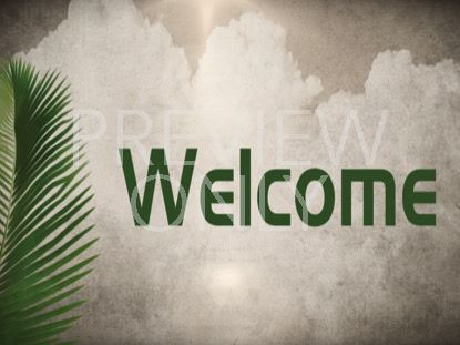 PALM SUNDAY WELCOME