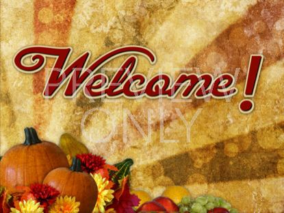 THANKSGIVING WELCOME STILL 1