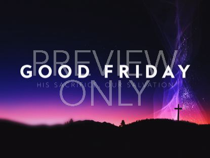HOLY WEEK GLOW GOOD FRIDAY STILL