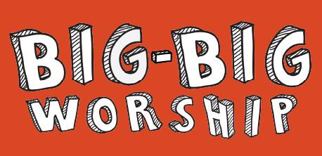 Big Big Worship